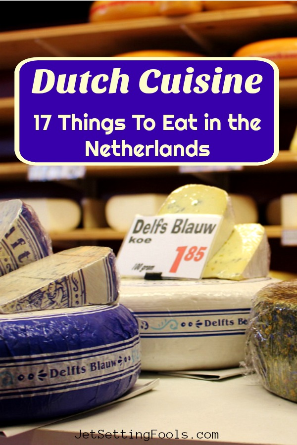 Dutch Cuisine things to eat in the Netherlands by JetsettingFools.com