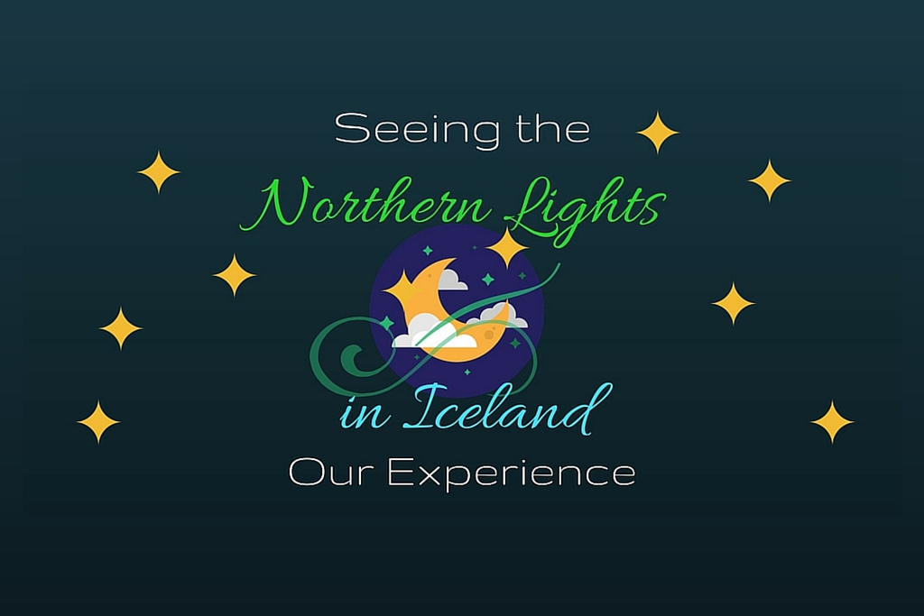 Seeing the Northern Lights in Iceland Our Experience JetSetting Fools