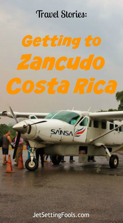 Getting to Zancudo, Costa Rica JetSetting Fools