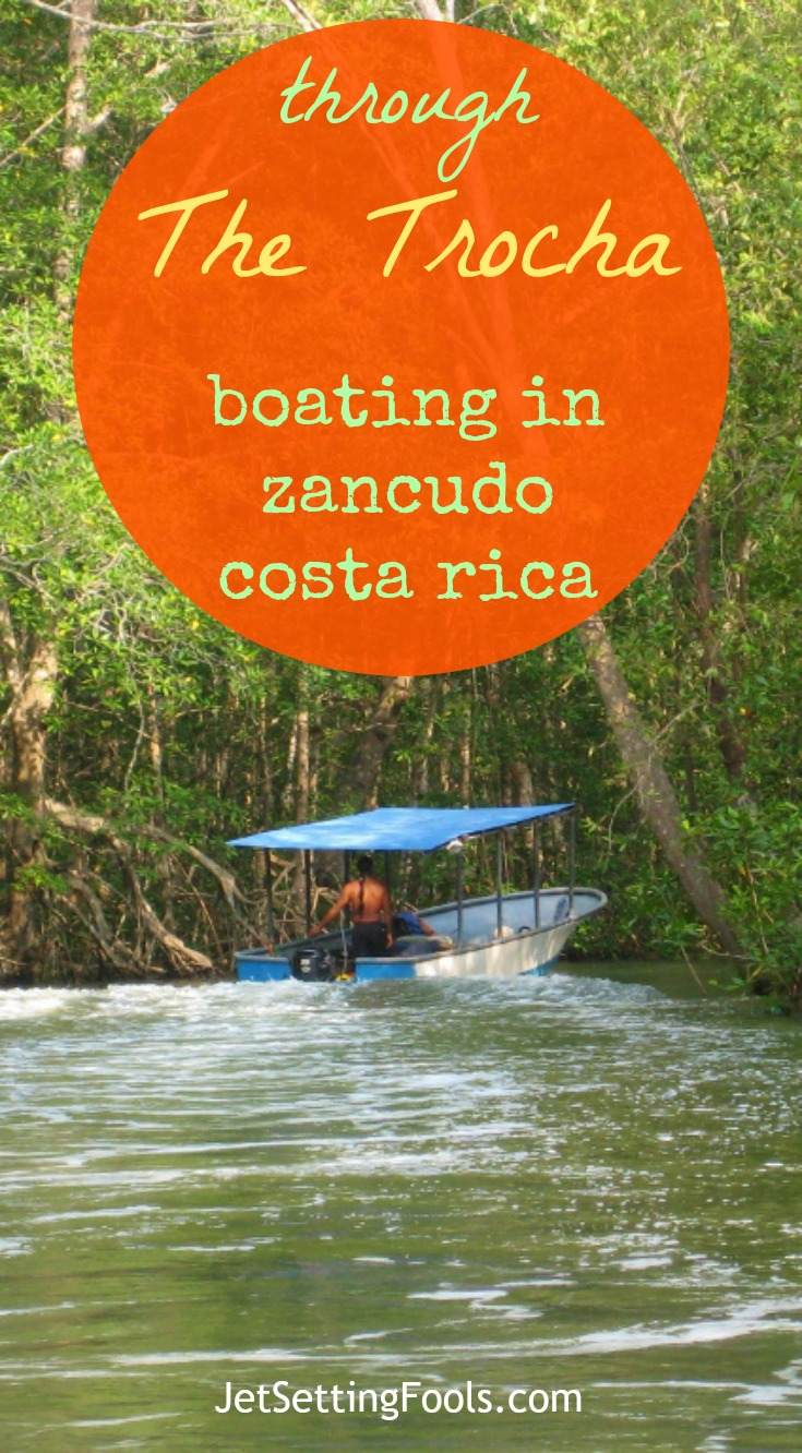 Through the Trocha Boating in Zancudo, Costa Rica JetSetting Fools