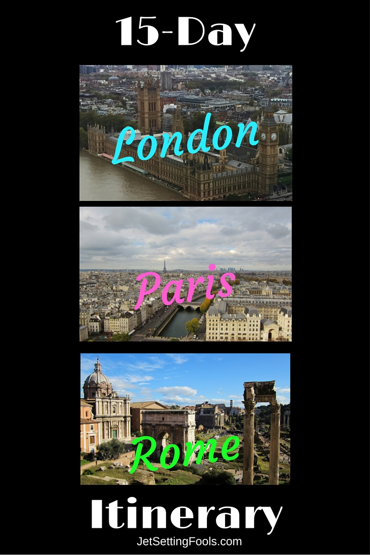 15-Day London, Rome, Paris Itinerary JetSetting Fools Pin It