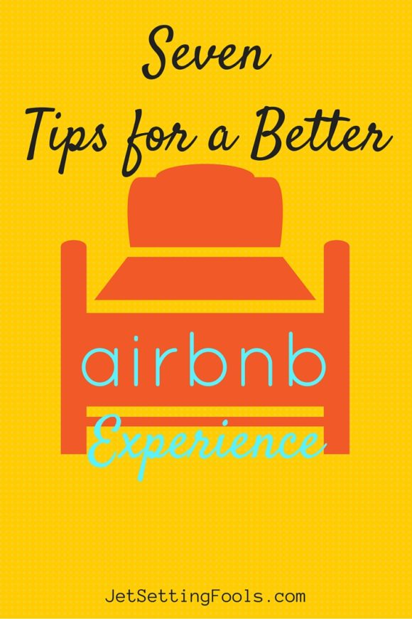Seven Tips for a Better Airbnb Experience JetSettingFools.com