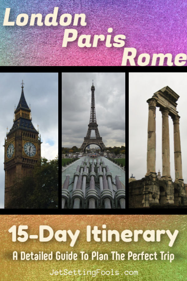 London Paris Rome 15 Day Itinerary by JetSettingFools.com