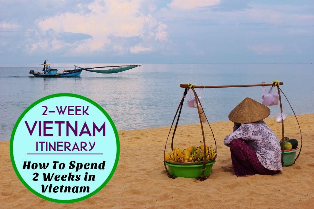 2-Week Vietnam Itinerary: How To Spend 2 Weeks in Vietnam - Jetsetting Fools