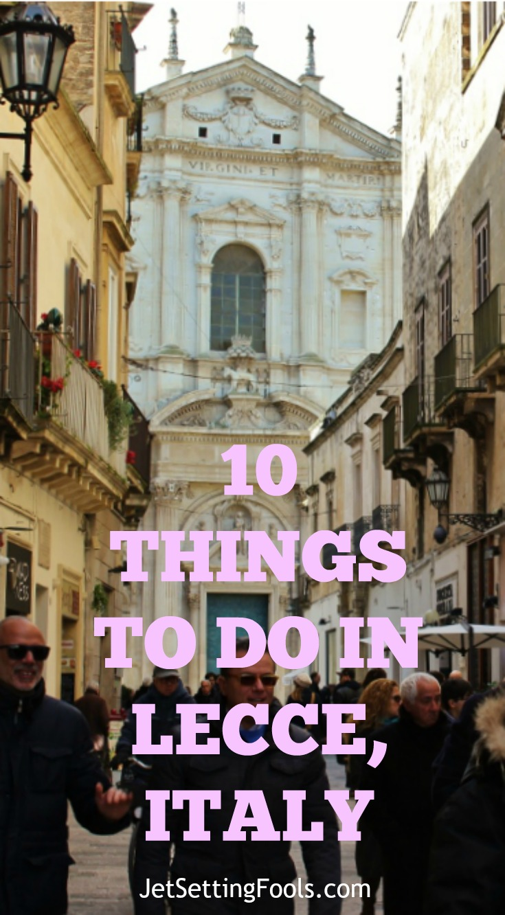 Stroll the streets 10 things to do in Lecce, Italy JetSettingFools.com
