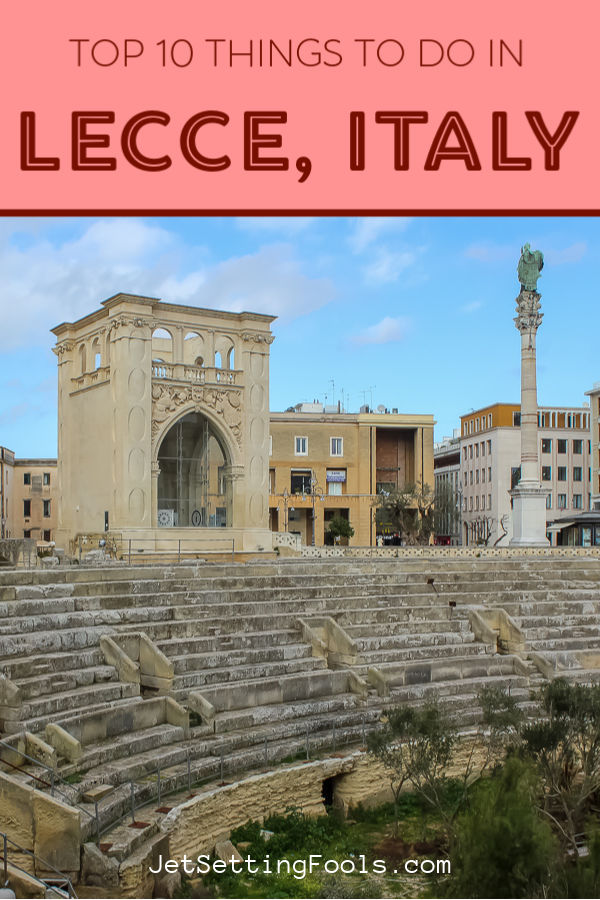 10 Things To Do in Lecce, Italy by JetSettingFools.com