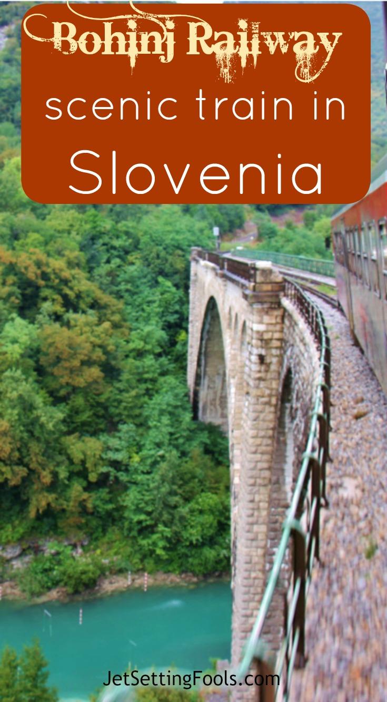 Bohinj Railway Scenic Train in Slovenia JetSettingFools.com Pin