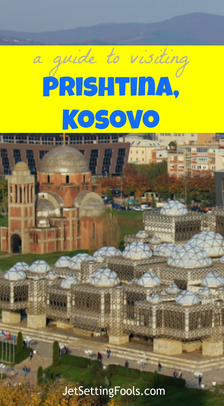 A Guide to Visiting Prishtina, Kosovo