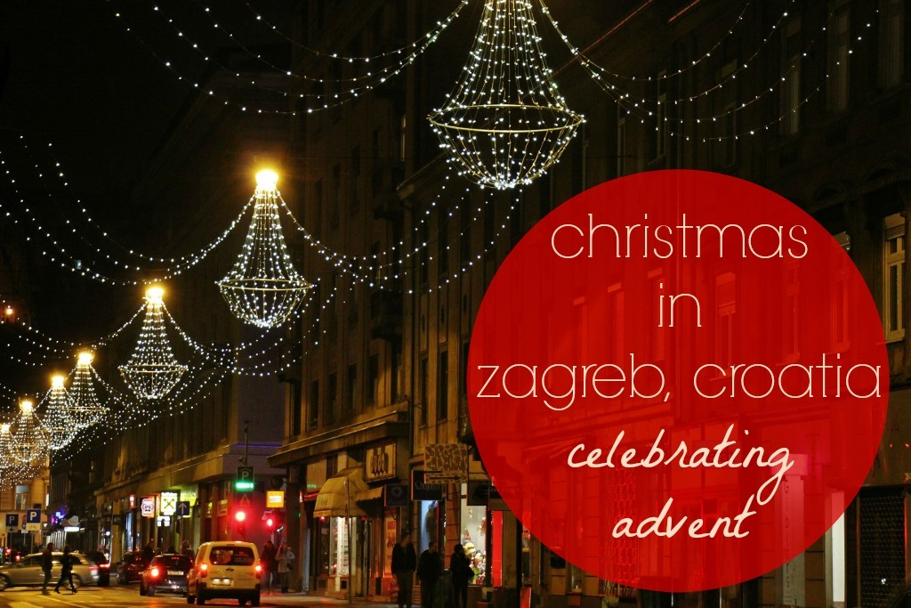 Christmas in Zagreb, Croatia: Celebrating Advent
