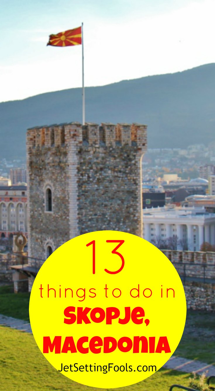 13 Things To Do in Skopje, Macedonia