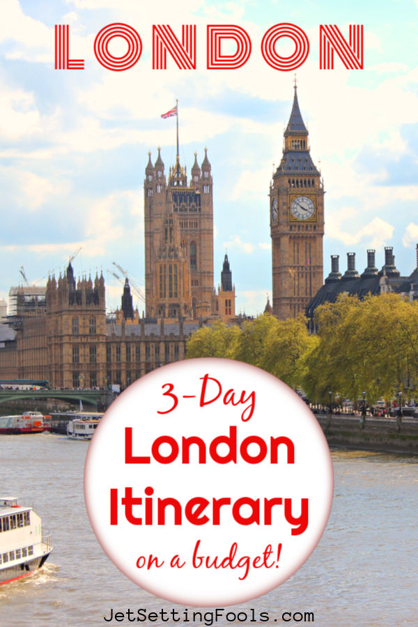 3 Day London Itinerary on a Budget by JetSettingFools.com