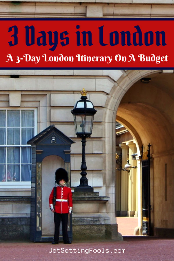 3 Days in London a Budget Itinerary by JetSettingFools.com