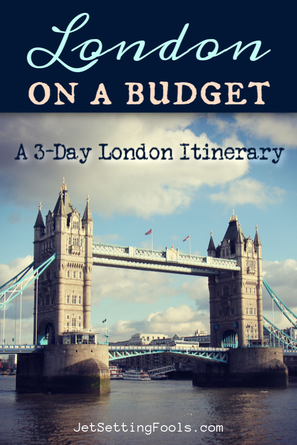 London On A Budget 3 Day Itinerary by JetSettingFools.com