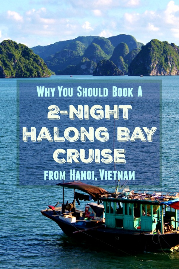 Why You Should Book A 2-Night Halong Bay Cruise from Hanoi Vietnam by JetSettingFools.com