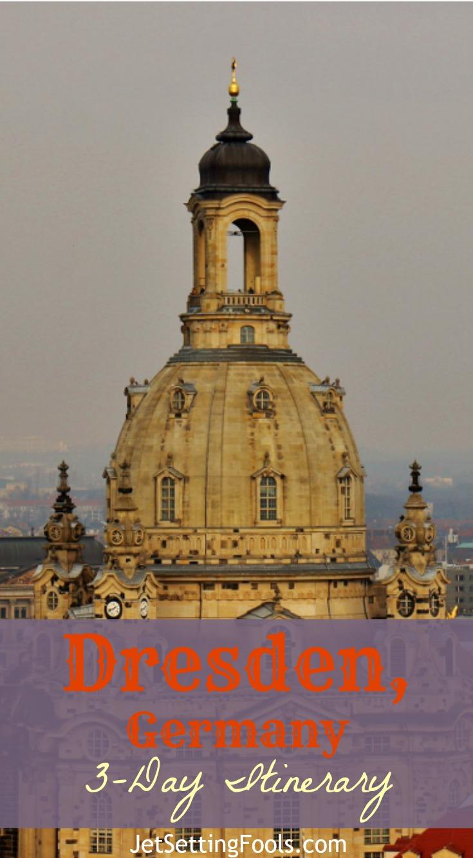 3-day Dresden, Germany Itinerary JetSettingFools.com