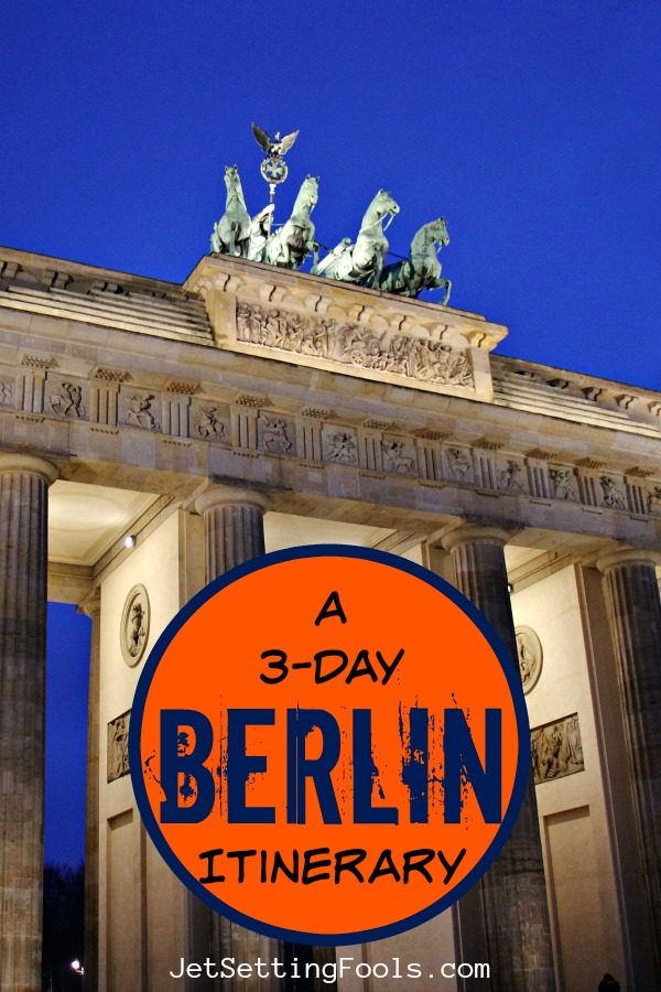 A 3-Day Berlin Itinerary by JetSettingFools.com