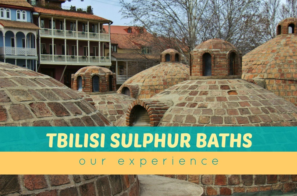 Tbilisi Sulphur Baths: Our Experience - Jetsetting Fools