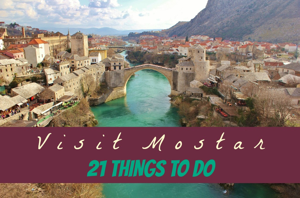 Visit Mostar: 21 Things To Do by JetSettingFools.com