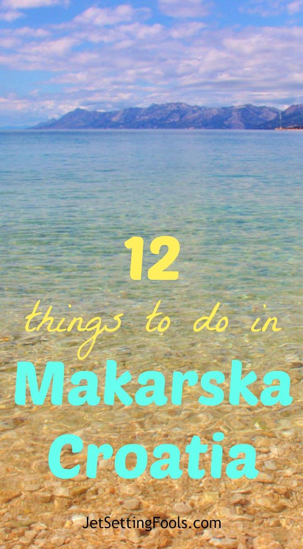 Things to do in Makarska, Croatia JetSettingFools.com