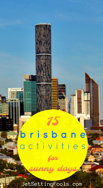Brisbane Activities for Sunny Days JetSettingFools.com