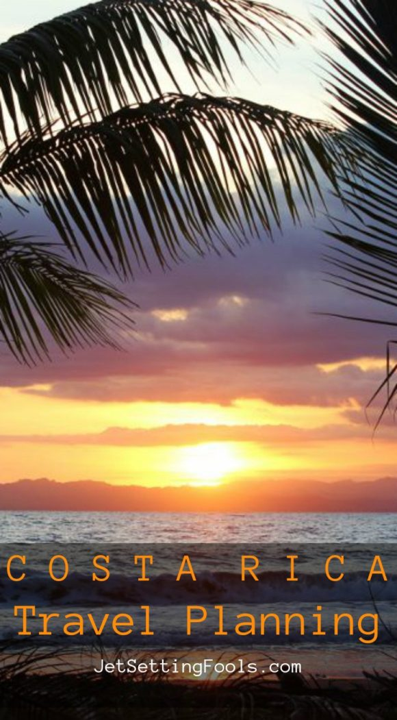Costa Rica Travel Planning JetSettingFools.com