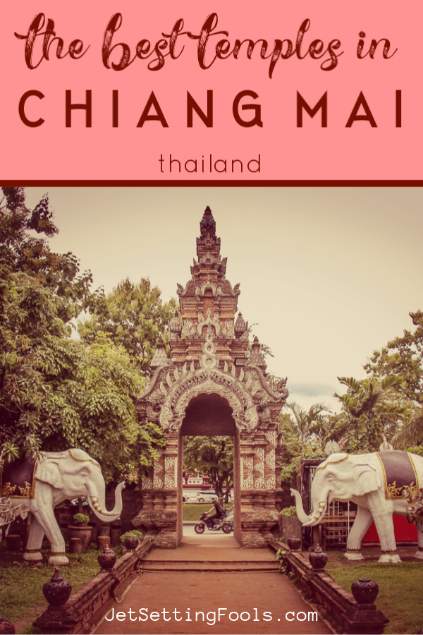Best Temples in Chiang Mai Thailand by JetSettingFools.com