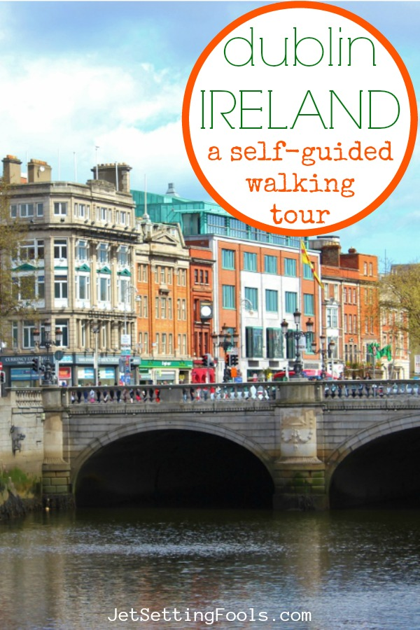 Dublin, Ireland A self guided Walking Tour by JetSettingFools.com