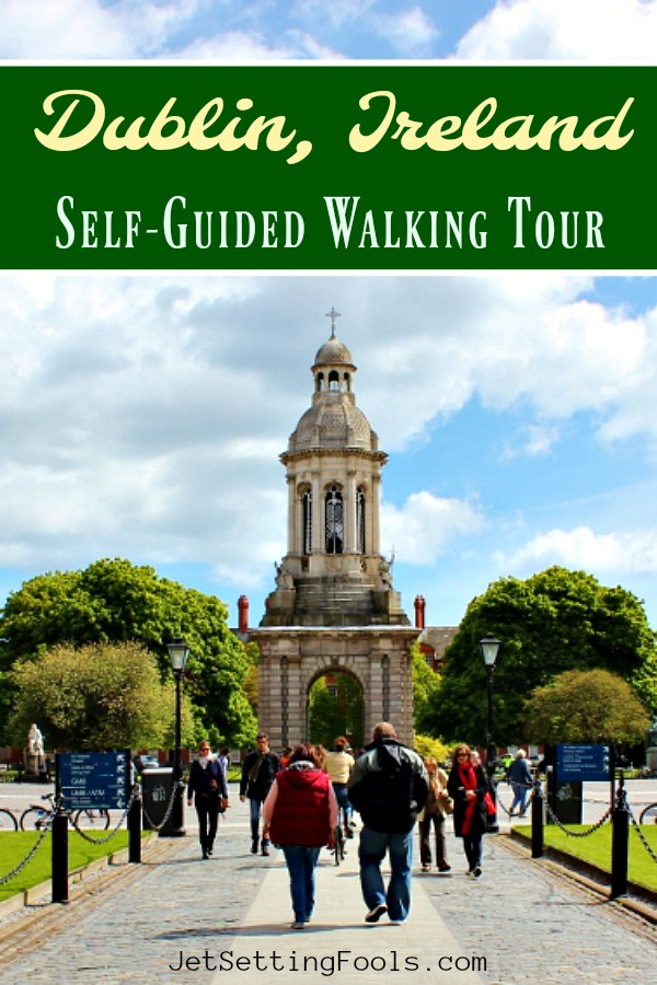 Self Guided Walking Tour of Dublin, Ireland by JetSettingFools.com