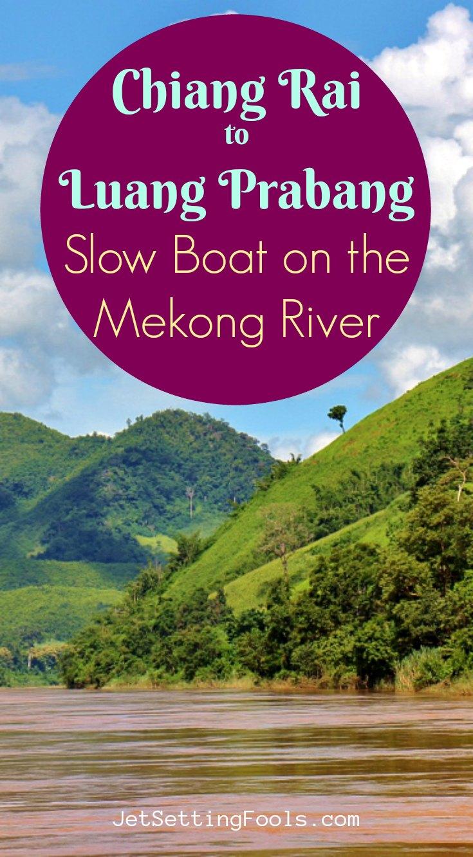 Chiang Rai to Luang Prabang Slow Boat on Mekong JetSettingFools.com