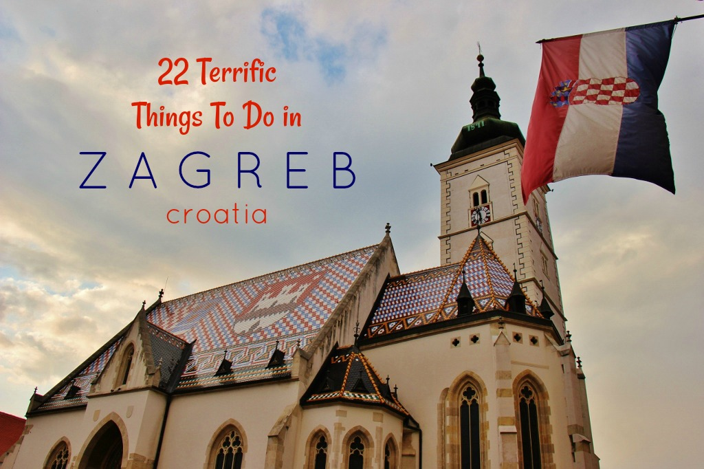 22 Terrific things to do in Zagreb, Croatia