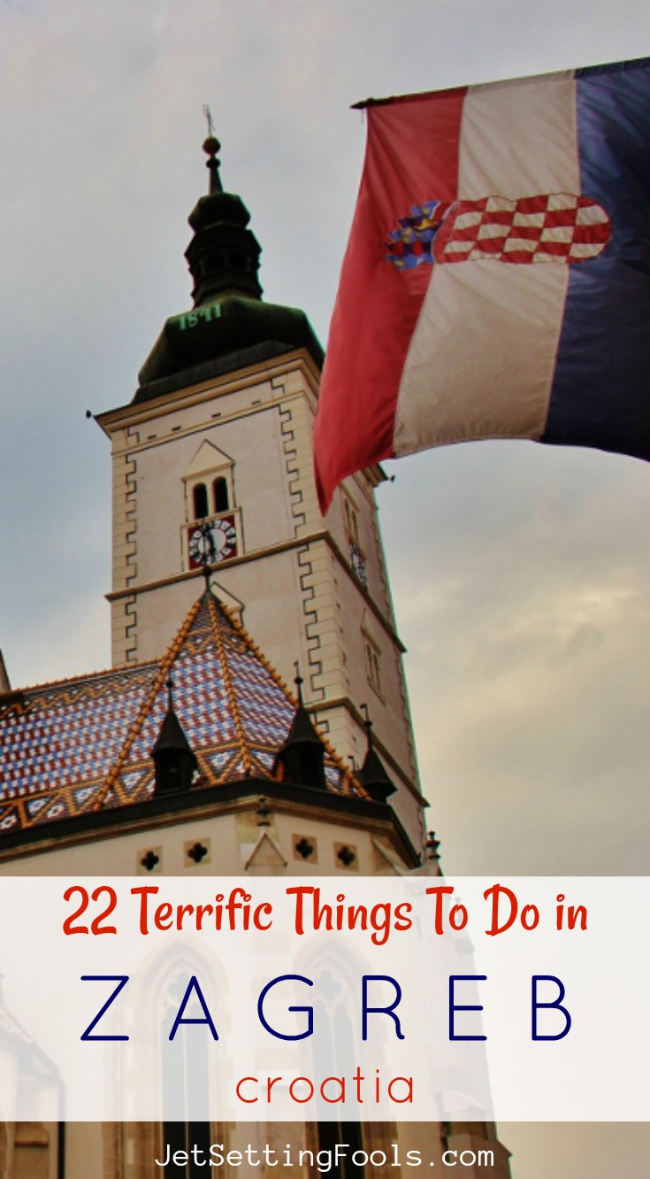 22 Things To Do in Zagreb, Croatia JetSettingFools.com