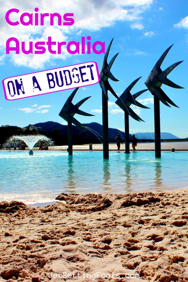 Cairns, Australia On A budget by JetSettingFools.com