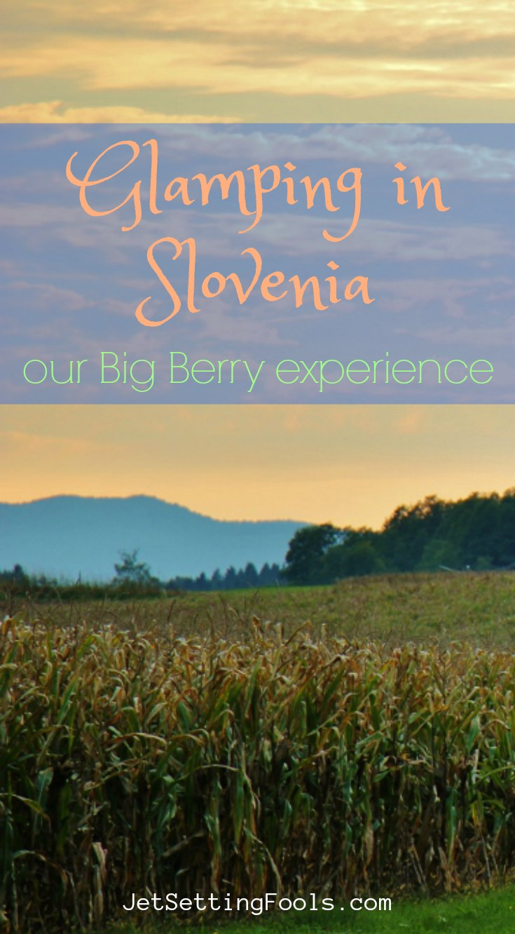 Glamping in Slovenia at Big Berry Camp by JetSettingFools.com