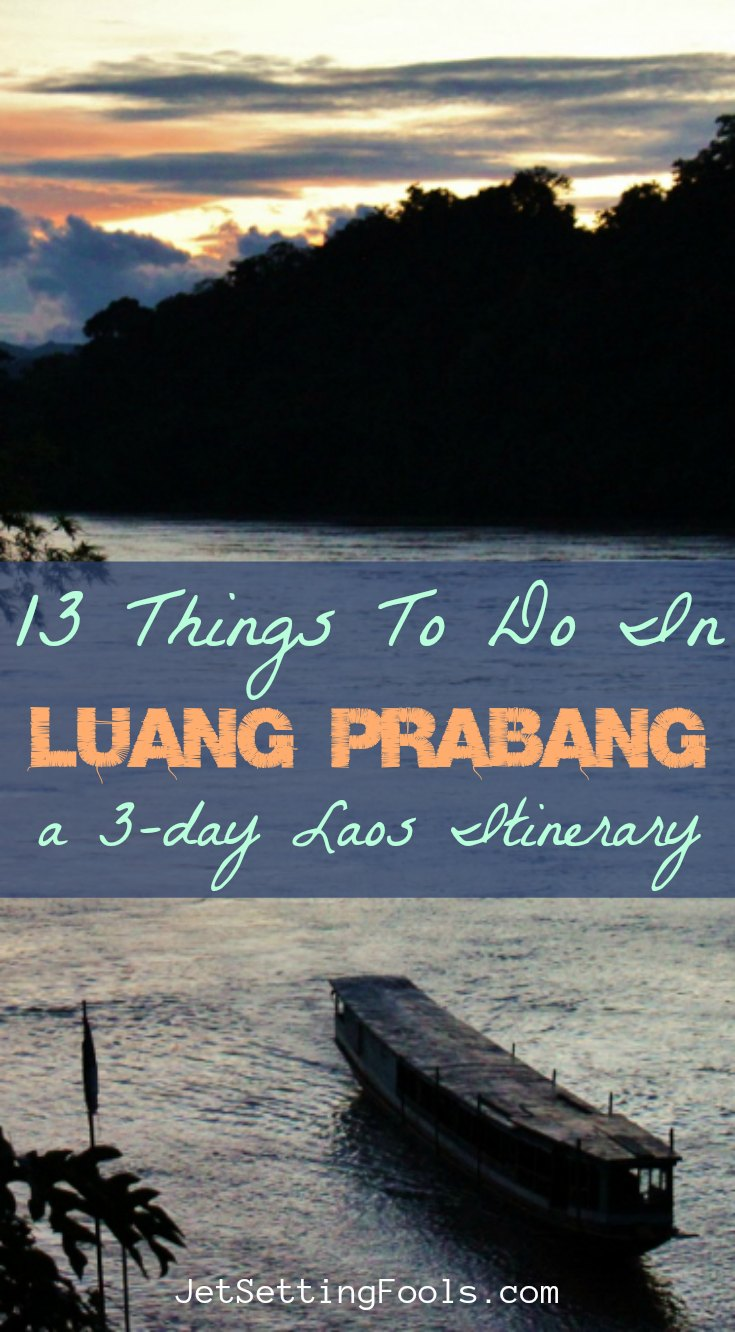 Things to do in Luang Prabang by JetSettingFools.com