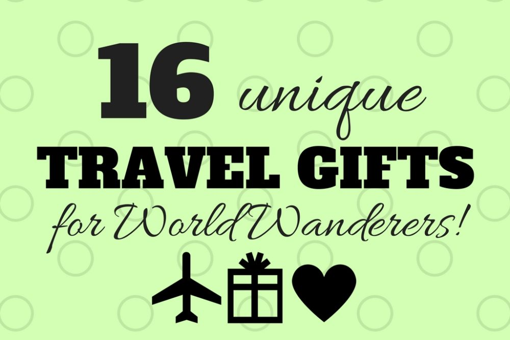 16 Unique Travel Gifts For World Wanderers by JetSettingFools.com