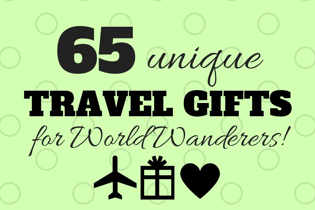 65 Unique Travel Gifts For World Wanderers by JetSettingFools.com