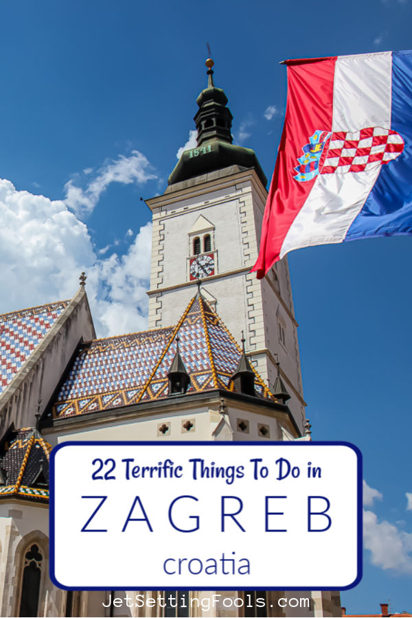 The Best 22 Things To Do in Zagreb in Croatia by JetSettingFools.com