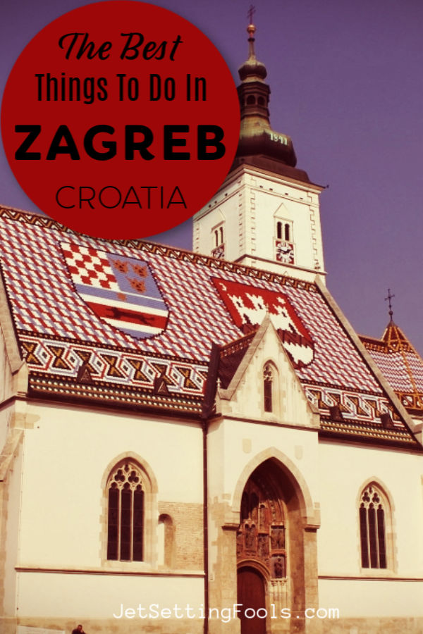 The Best Things To Do in Zagreb, Croatia by JetSettingFools.com