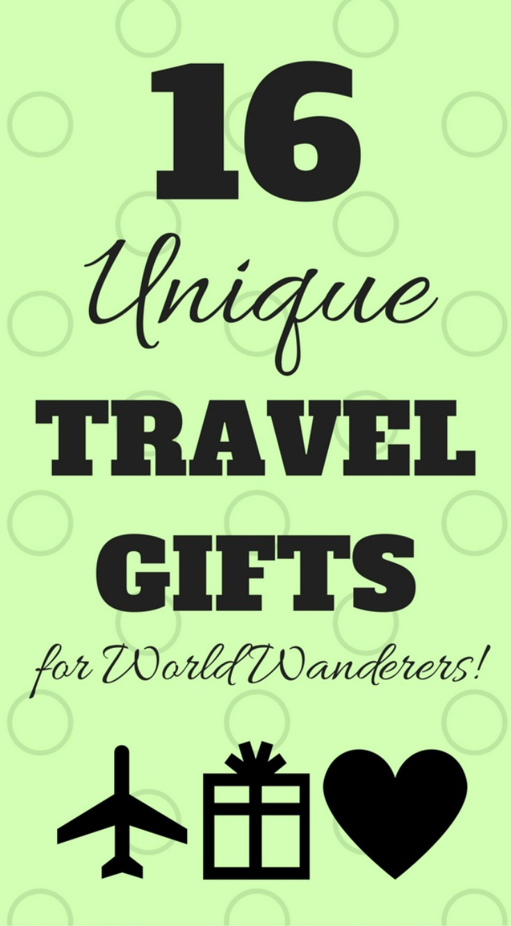 16 Unique Travel Gifts For World Wanderers by JetSetting Fools