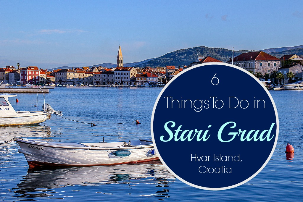 6 Things To Do in Stari Grad, Hvar Island, Croatia by JetSettingFools.com
