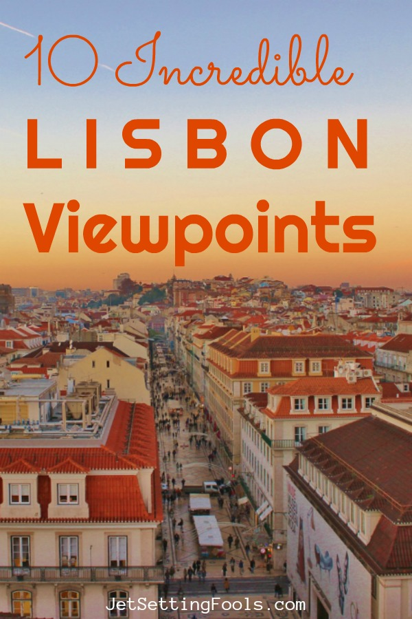 10 Incredible Lisbon Viewpoints by JetSettingFools.com