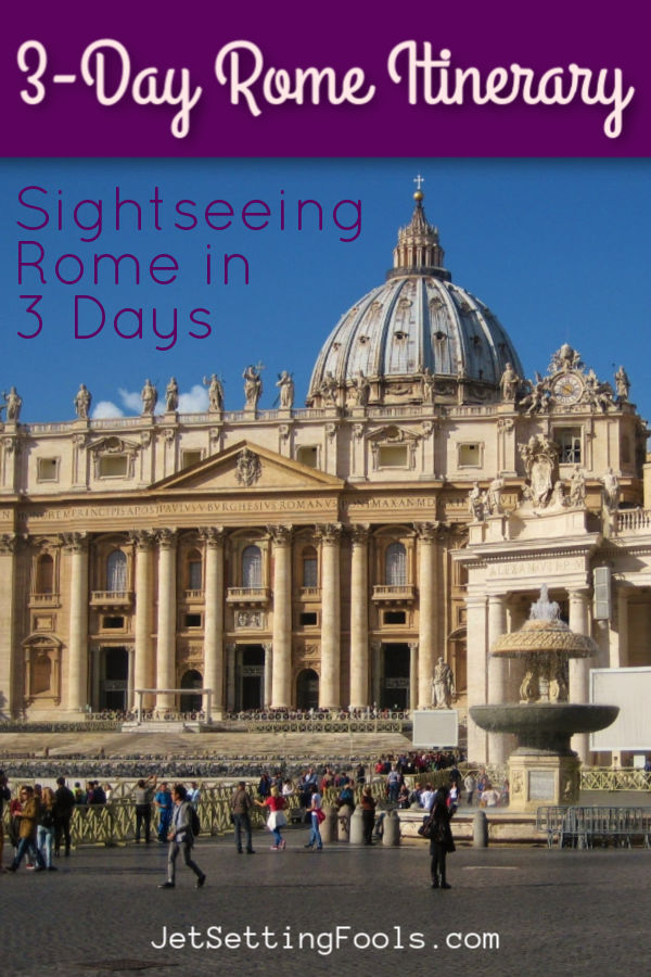 3-Day Rome Itinerary Sightseeing Rome in 3 Days by JetSettingFools.com