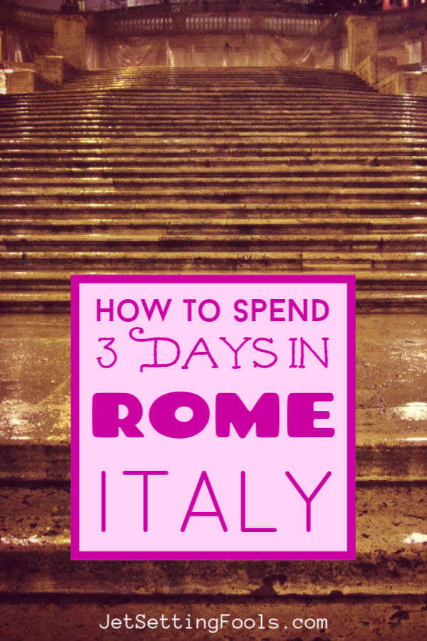 3 Days in Rome Itinerary by JetSettingFools.com