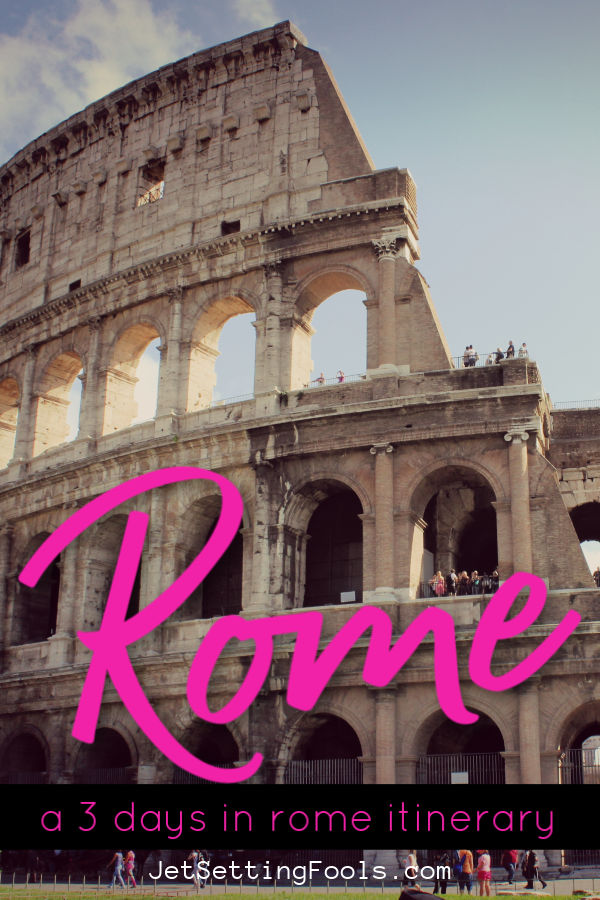 Rome a 3 days in rome itinerary by JetSettingFools.com