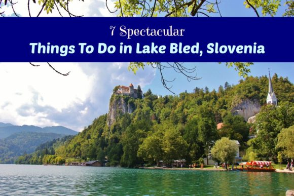 7 Spectacular Things To Do in Lake Bled, Slovenia by JetSettingFools.com