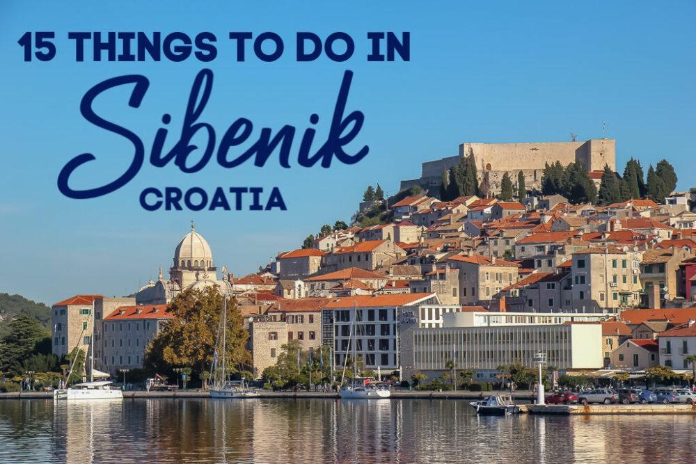 15 Things To Do in Sibenik, Croatia by JetSettingFools.com