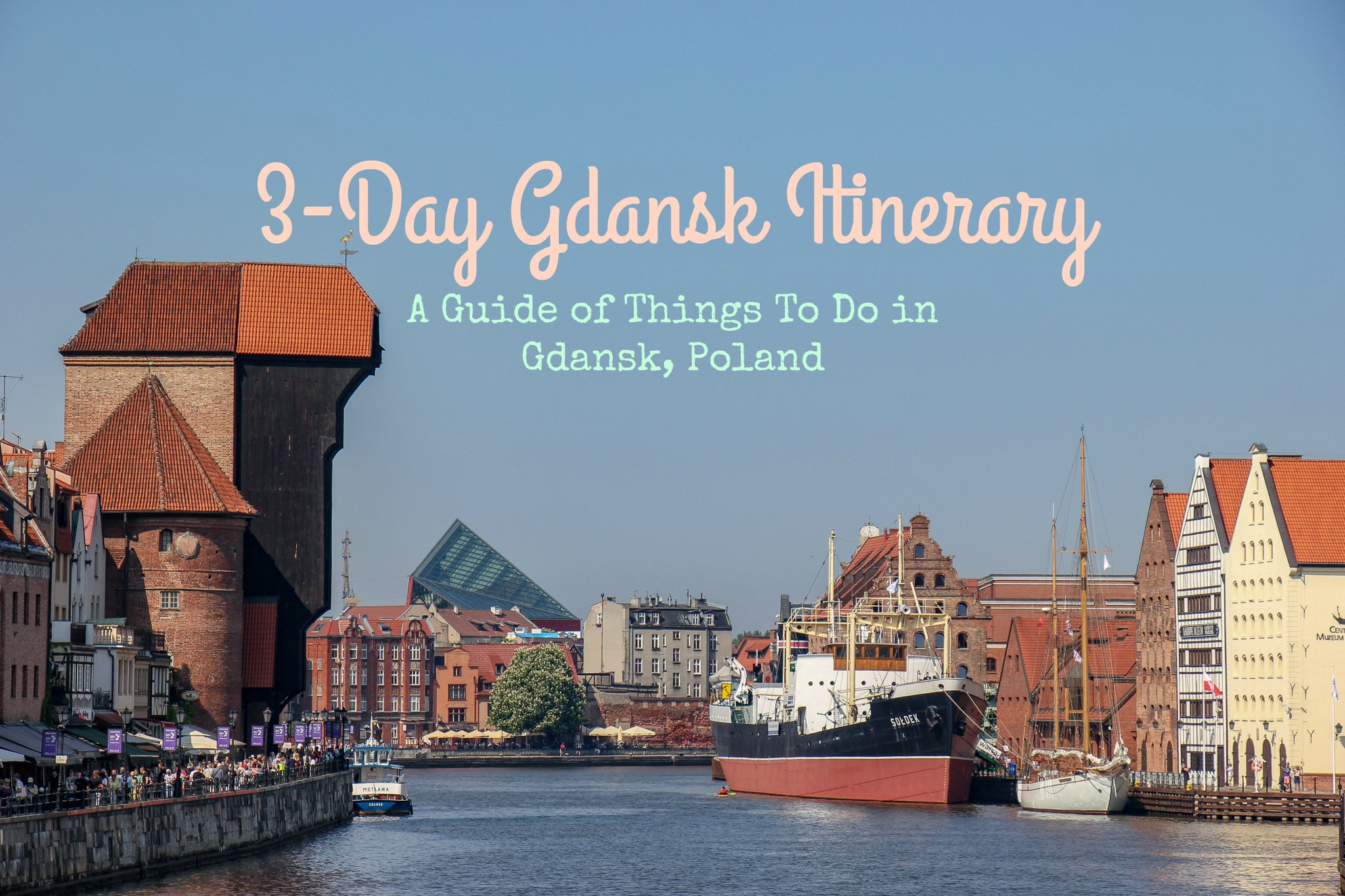 3-Day Gdansk itinerary A Guide of Things To Do in Gdansk, Poland by JetSettingFools.com