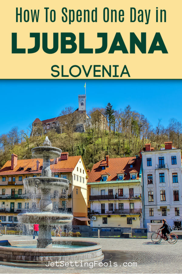 How To Spend One Day in Ljubljana Slovenia by JetSettingFools.com