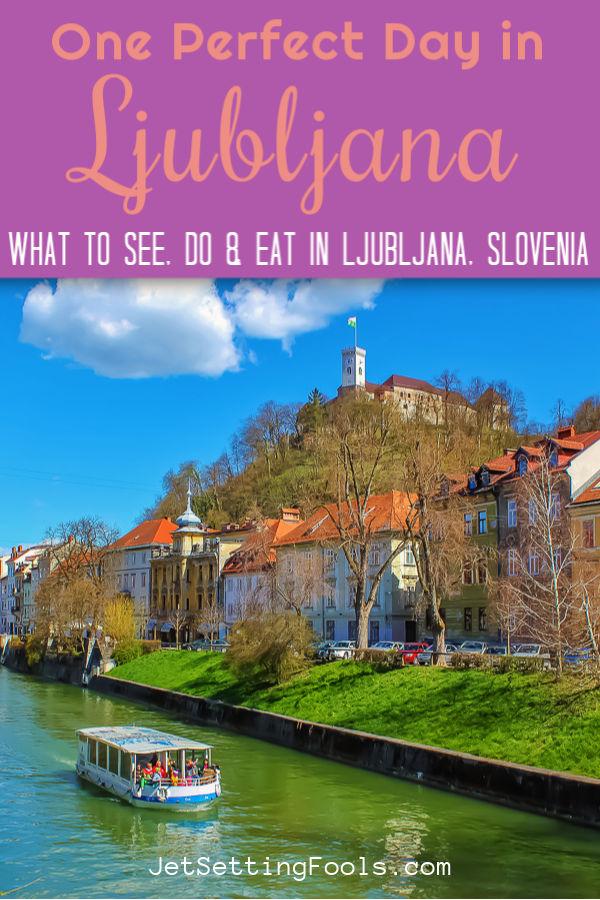One Day in Ljubljana What To Do in Ljubljana, Slovenia by JetSettingFools.com