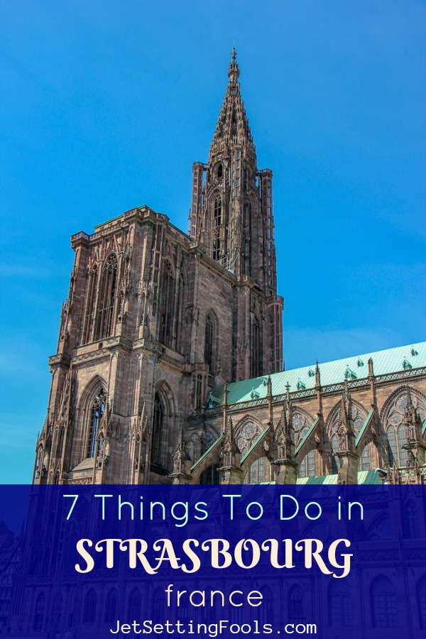 Seven Strasbourg France Things To Do by JetSettingFools.com
